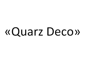 Компания «Quarz Deco»